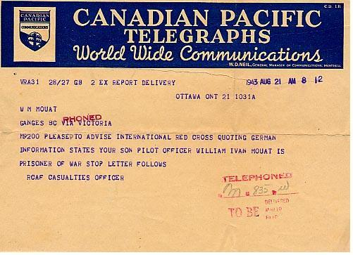 M9200 Pleased to advise international Red Cross quoting German information states you son Pilot Officer William Ivan Mouat is prisoner of war stop letter follows. RCAF Casualties Officer